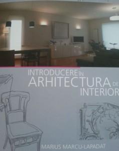 Introducere in Arhitectura de Interior Marius Marcu Lepadat